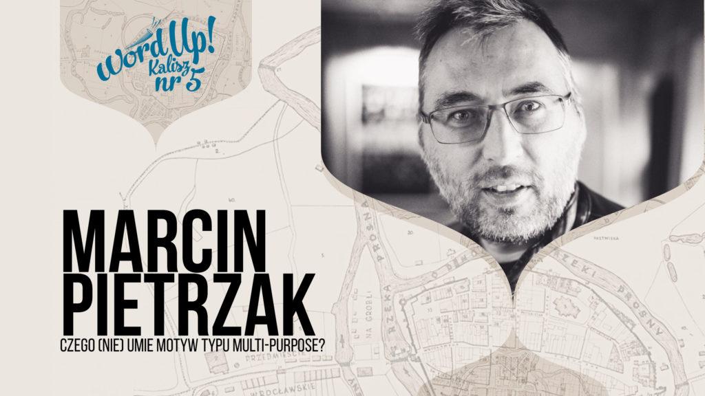 Marcin Pietrzak Czego (nie) umie motyw typu Multi-Purpose?
