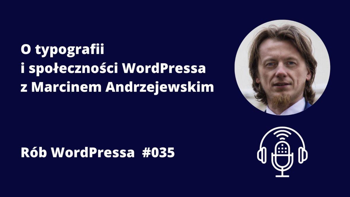 O typografii i społeczności WordPressa z Marcinem Andrzejewskim